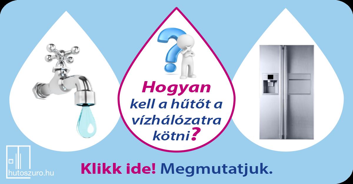 Hogyan kell a hűtőt vízhálózatra kötni